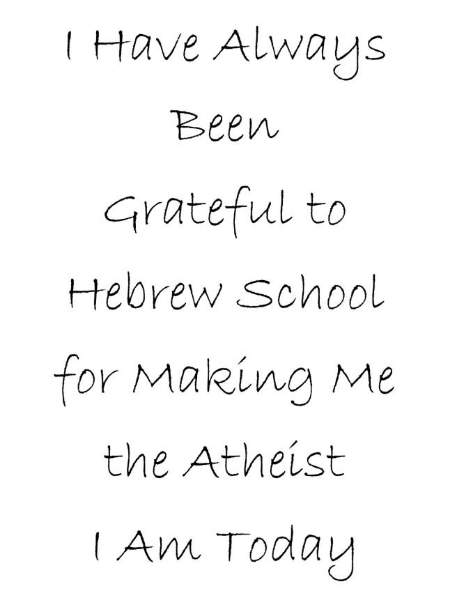 I have always been grateful to Hebrew School