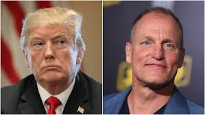 Woody Harrelson as Trump